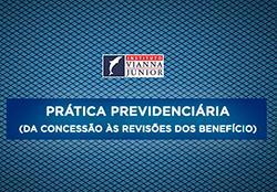 Curso extensão Veritas: Prática previdenciária (da concessão às revisões por benefício)